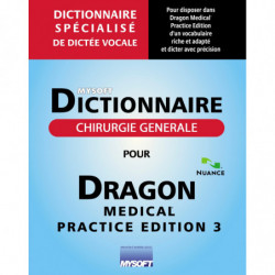 Dictionnaire CHIRURGIE GENERALE POUR DRAGON MEDICAL PRACTICE EDITION 3