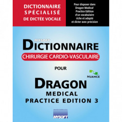 Dictionnaire CHIRURGIE CARDIO-VASCULAIRE POUR DRAGON MEDICAL PRACTICE EDITION 3